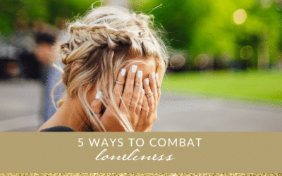 Five Ways to Combat Loneliness